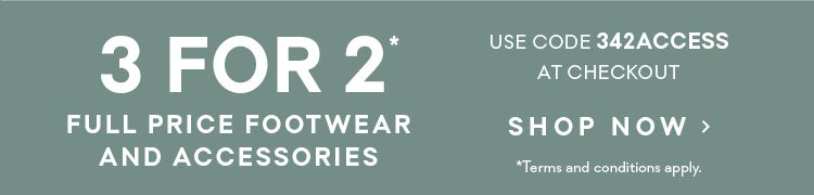 3 for 2 on accessories and footwear
