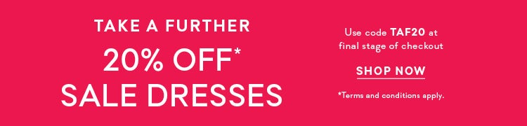 Take A Further 20% Off Sale Dresses