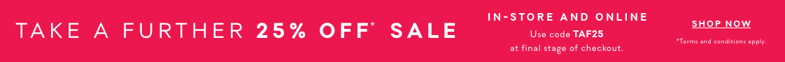 Take a further 25% off* Sale