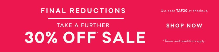 Take a further 30% off Sale